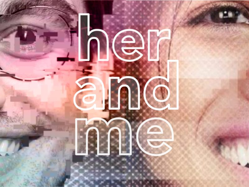 HER AND ME
