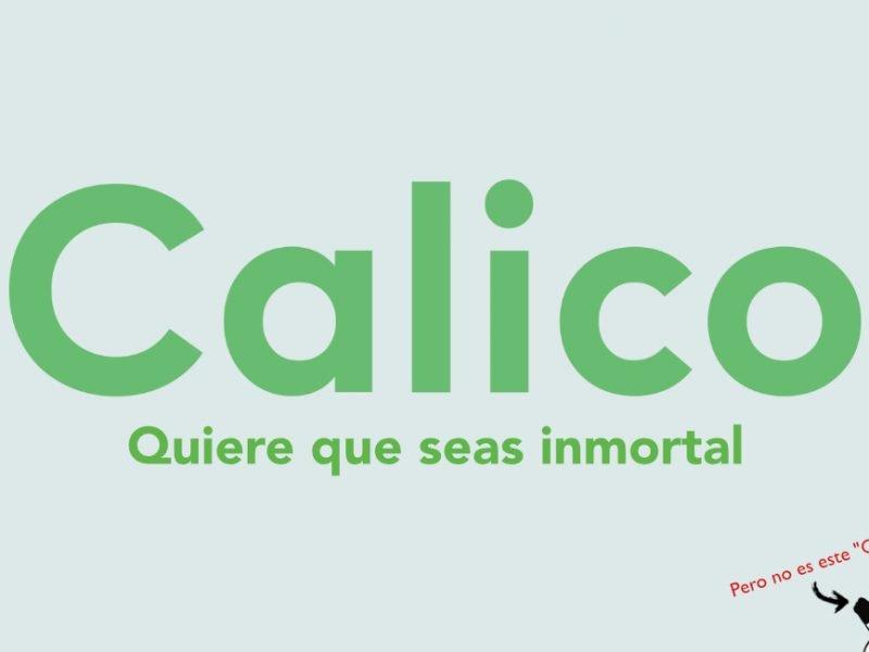 Calico: El «alfabeto» de la inmortalidad